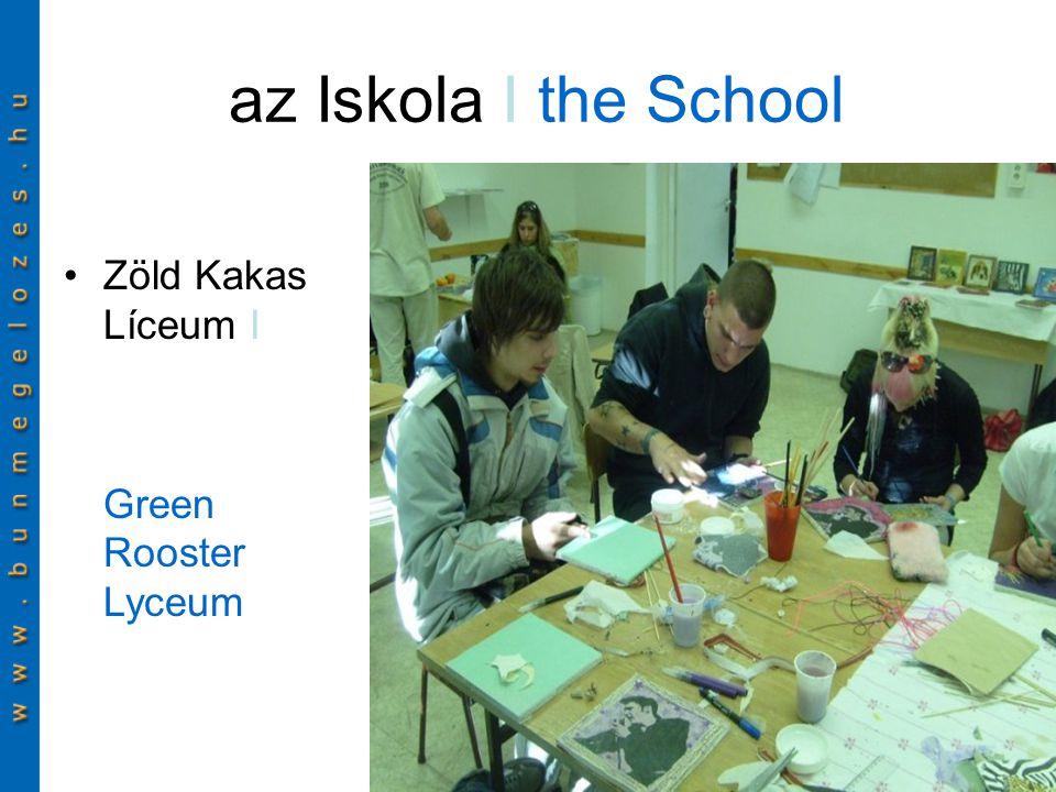 az Iskola I the School Zöld Kakas Líceum I Green Rooster Lyceum