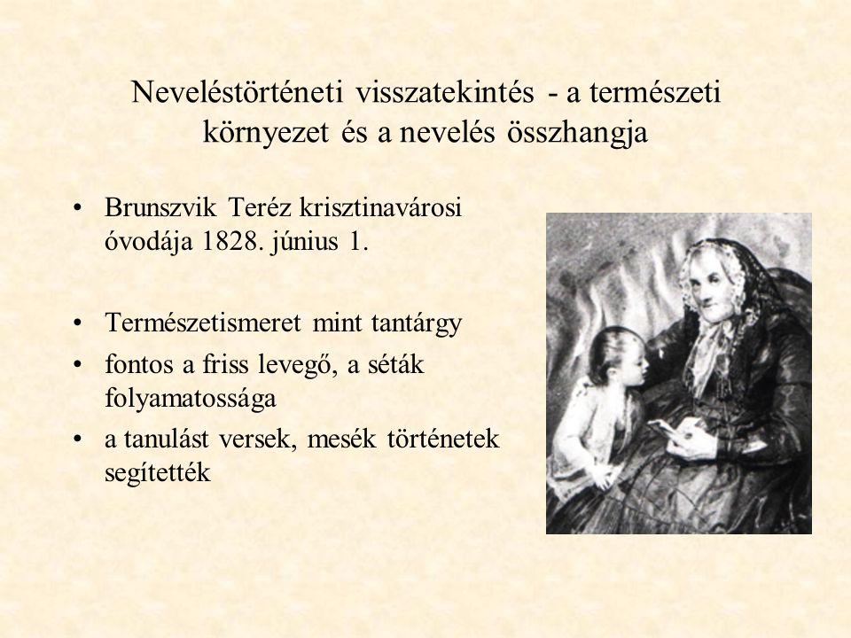 Neveléstörténeti visszatekintés - a természeti környezet és a nevelés összhangja Tessedik Sámuel 1742-1820 természet-szeretet - gazdálkodás ismeretköz