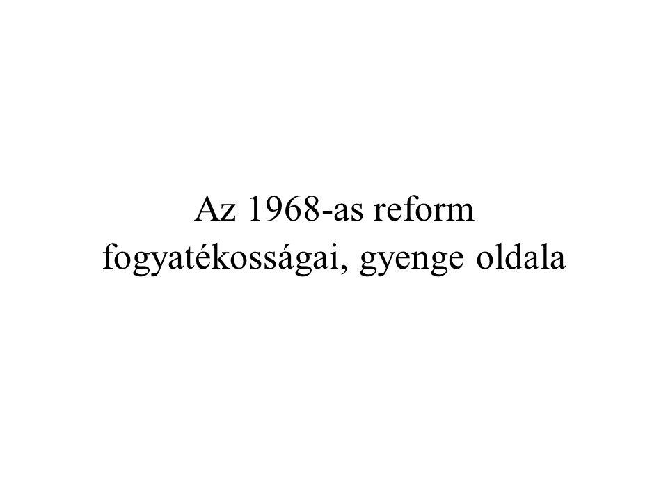 Az 1968-as reform fogyatékosságai, gyenge oldala