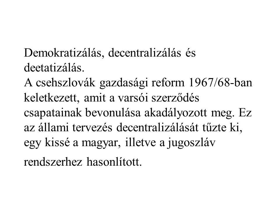 Demokratizálás, decentralizálás és deetatizálás. A csehszlovák gazdasági reform 1967/68-ban keletkezett, amit a varsói szerződés csapatainak bevonulás
