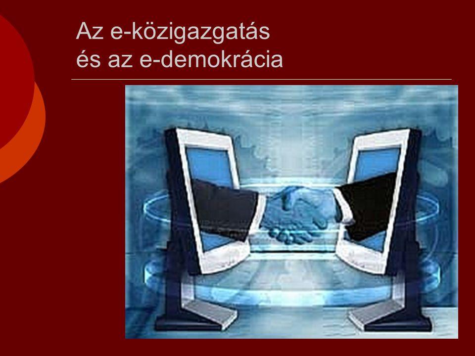 Az e-közigazgatás és az e-demokrácia