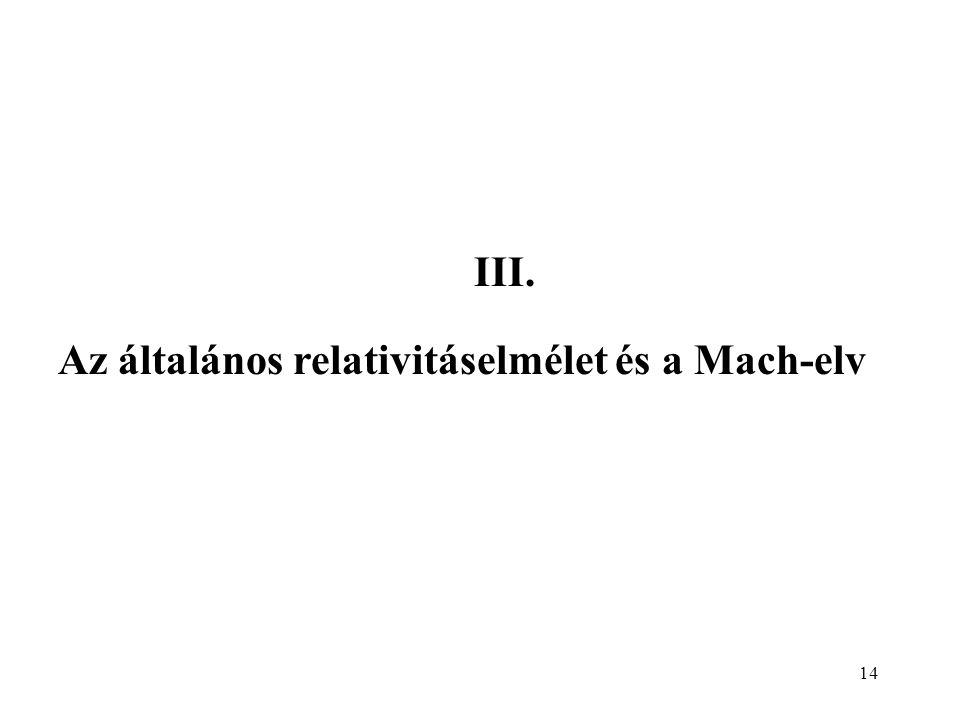 14 Az általános relativitáselmélet és a Mach-elv III.