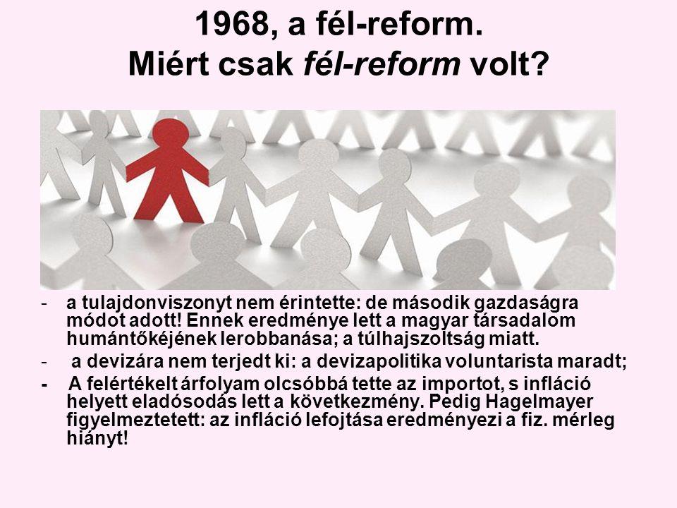 1968, a fél-reform. Miért csak fél-reform volt.