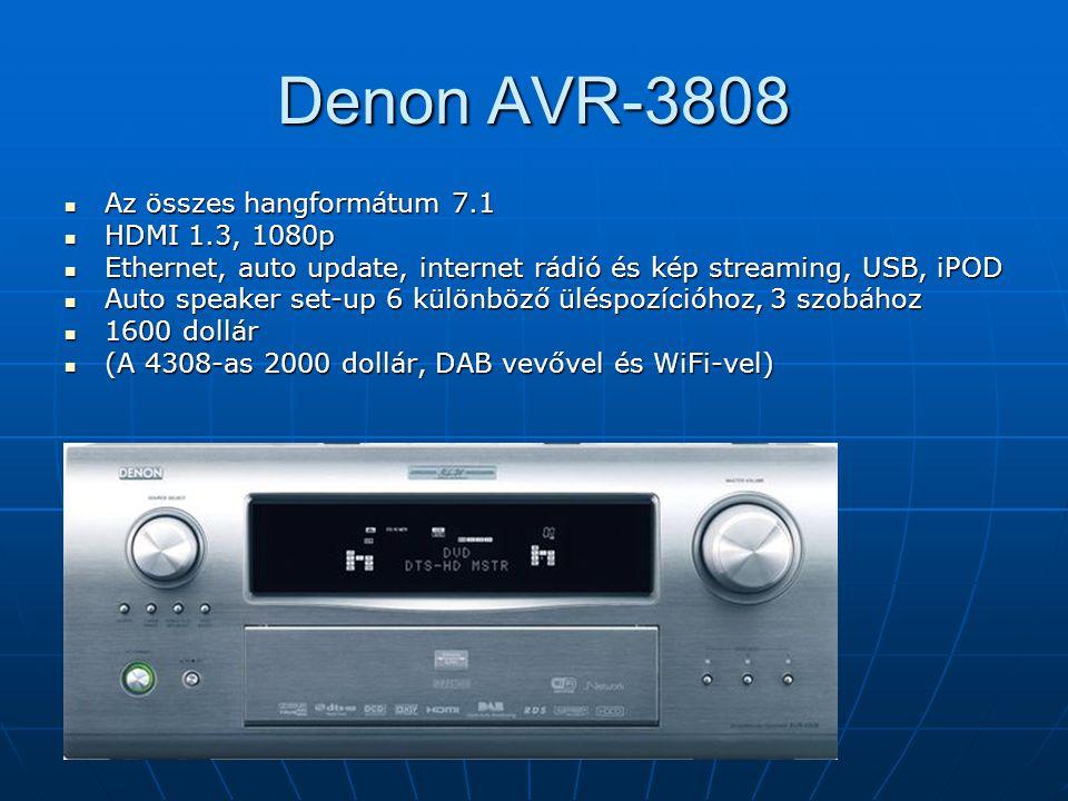 Denon AVR-3808 Az összes hangformátum 7.1 Az összes hangformátum 7.1 HDMI 1.3, 1080p HDMI 1.3, 1080p Ethernet, auto update, internet rádió és kép streaming, USB, iPOD Ethernet, auto update, internet rádió és kép streaming, USB, iPOD Auto speaker set-up 6 különböző üléspozícióhoz, 3 szobához Auto speaker set-up 6 különböző üléspozícióhoz, 3 szobához 1600 dollár 1600 dollár (A 4308-as 2000 dollár, DAB vevővel és WiFi-vel) (A 4308-as 2000 dollár, DAB vevővel és WiFi-vel)