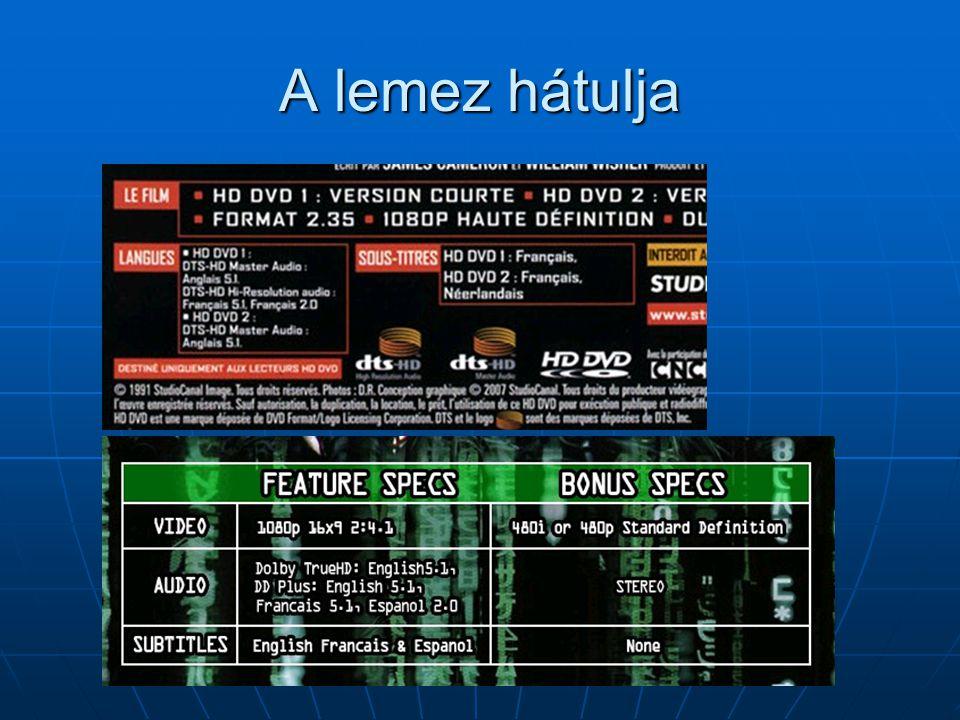 Kép: Kép: Full HD mindkettő: 1920x1080pFull HD mindkettő: 1920x1080p Ez nagyobb a standard HDTV-nélEz nagyobb a standard HDTV-nél MPEG 4 is engedélyezettMPEG 4 is engedélyezett Hang: Hang: Veszteséges Dolby és dts az alapVeszteséges Dolby és dts az alap Veszteségmentes Dolby és dts (!)Veszteségmentes Dolby és dts (!) (MPEG 4 part 10: H.264, AAC)(MPEG 4 part 10: H.264, AAC)