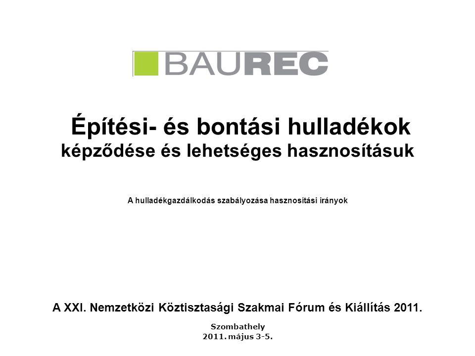 Építési- és bontási hulladékok képződése és lehetséges hasznosításuk Szombathely 2011.