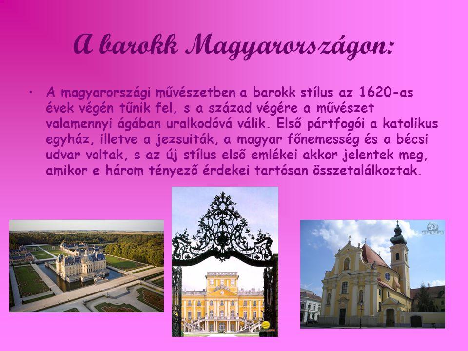 A barokk Magyarországon: A magyarországi művészetben a barokk stílus az 1620-as évek végén tűnik fel, s a század végére a művészet valamennyi ágában uralkodóvá válik.