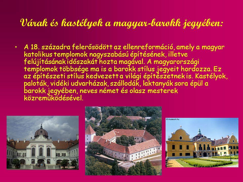 Várak és kastélyok a magyar-barokk jegyében: A 18. századra felerősödött az ellenreformáció, amely a magyar katolikus templomok nagyszabású építésének