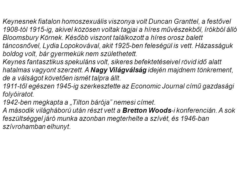 Keynesnek fiatalon homoszexuális viszonya volt Duncan Granttel, a festővel 1908-tól 1915-ig, akivel közösen voltak tagjai a híres művészekből, írókból