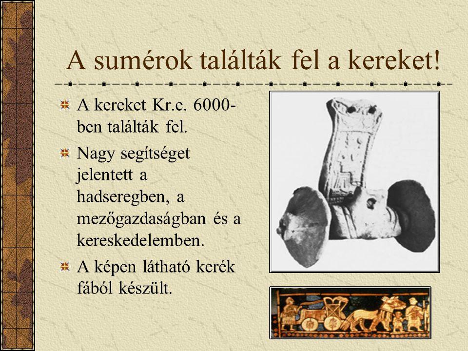 Gazdaság: kereskedelem és földművelés Közismert tény, hogy a sumérok az egyiptomiakkal és az Indus-völgyi népekkel kereskedtek. Később ezeket a keresk