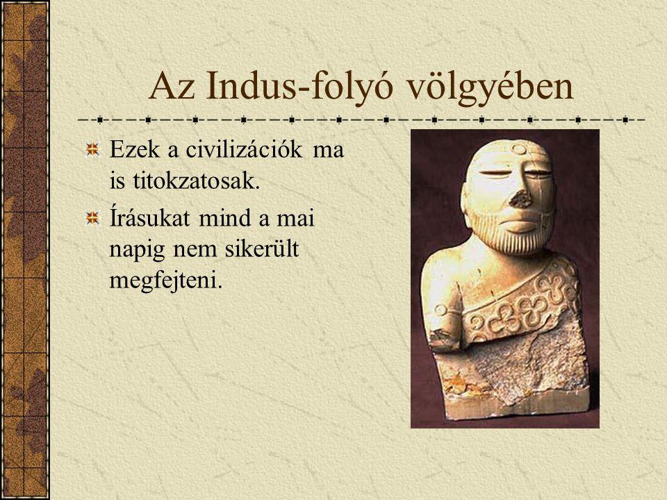Melyik mai ország területén alakultak ki az Indus-völgyi civilizációk?