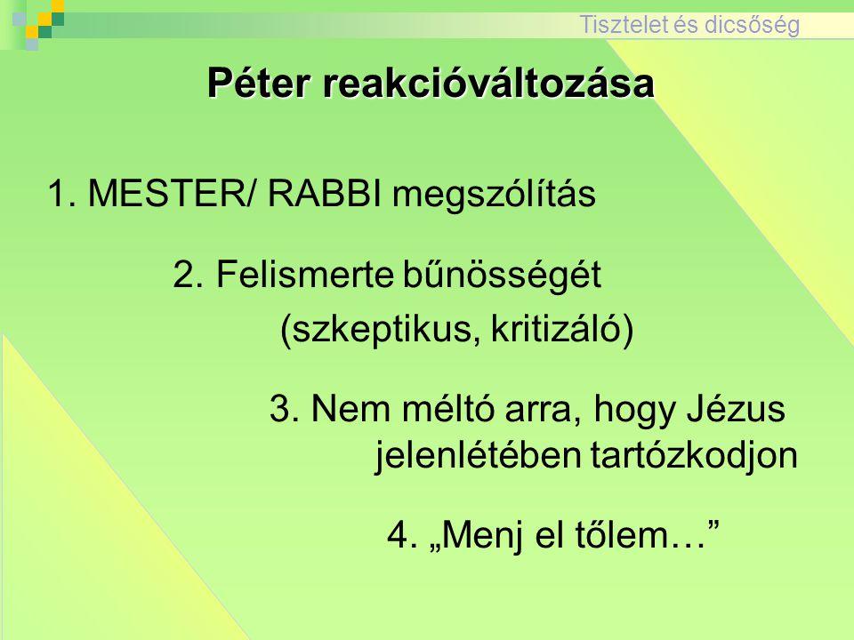 Tisztelet és dicsőség 1.MESTER/ RABBI megszólítás 2.