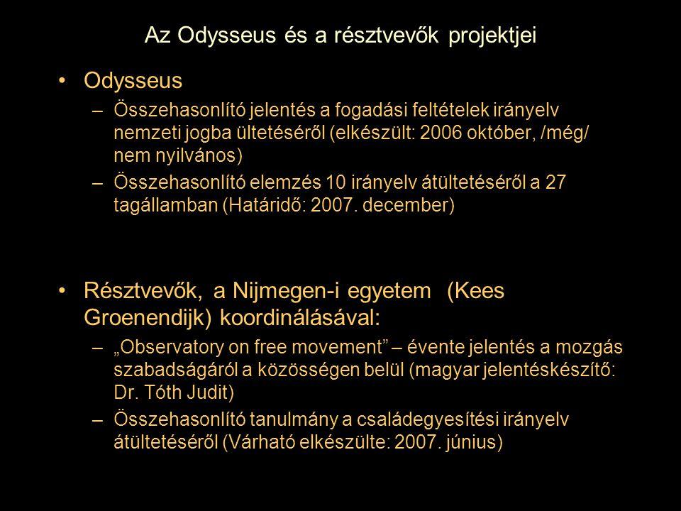 Az Odysseus és a résztvevők projektjei Odysseus –Összehasonlító jelentés a fogadási feltételek irányelv nemzeti jogba ültetéséről (elkészült: 2006 okt