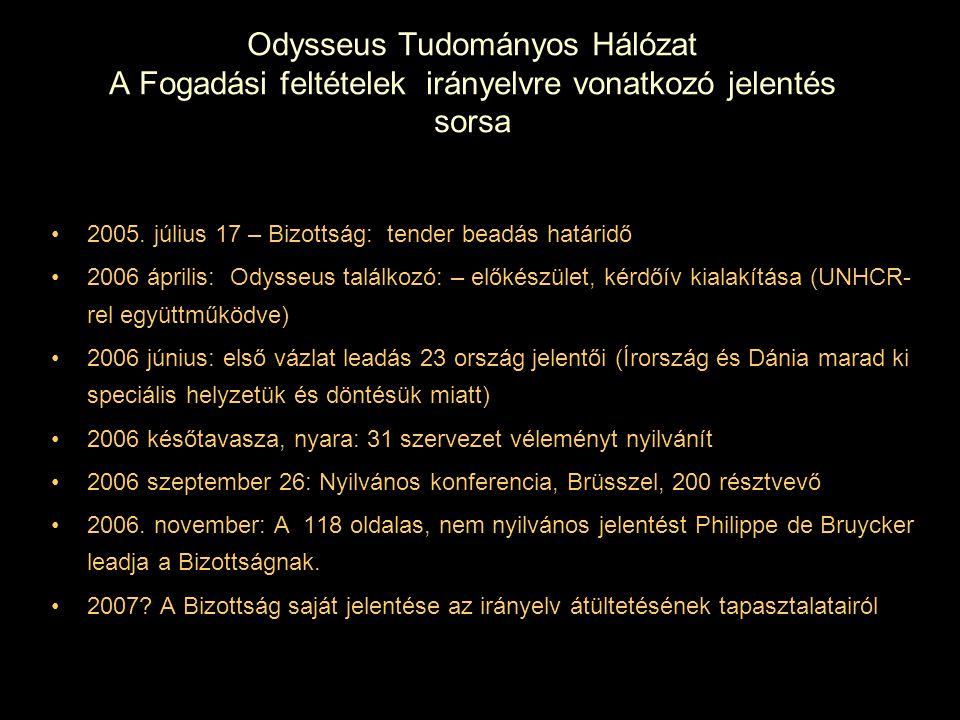 Odysseus Tudományos Hálózat A Fogadási feltételek irányelvre vonatkozó jelentés sorsa 2005. július 17 – Bizottság: tender beadás határidő 2006 április