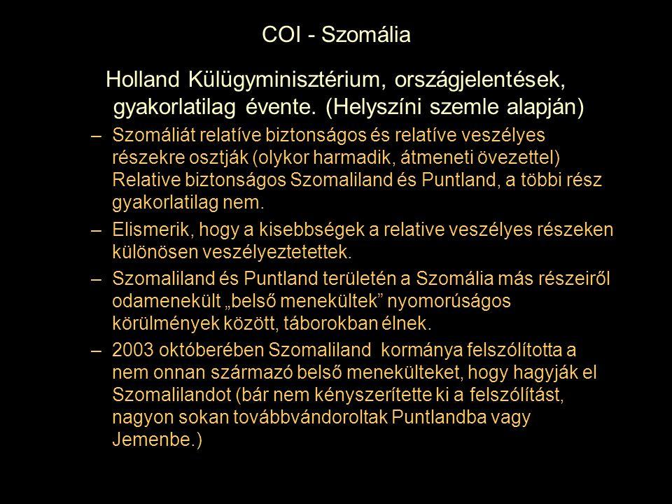 COI - Szomália Holland Külügyminisztérium, országjelentések, gyakorlatilag évente. (Helyszíni szemle alapján) –Szomáliát relatíve biztonságos és relat