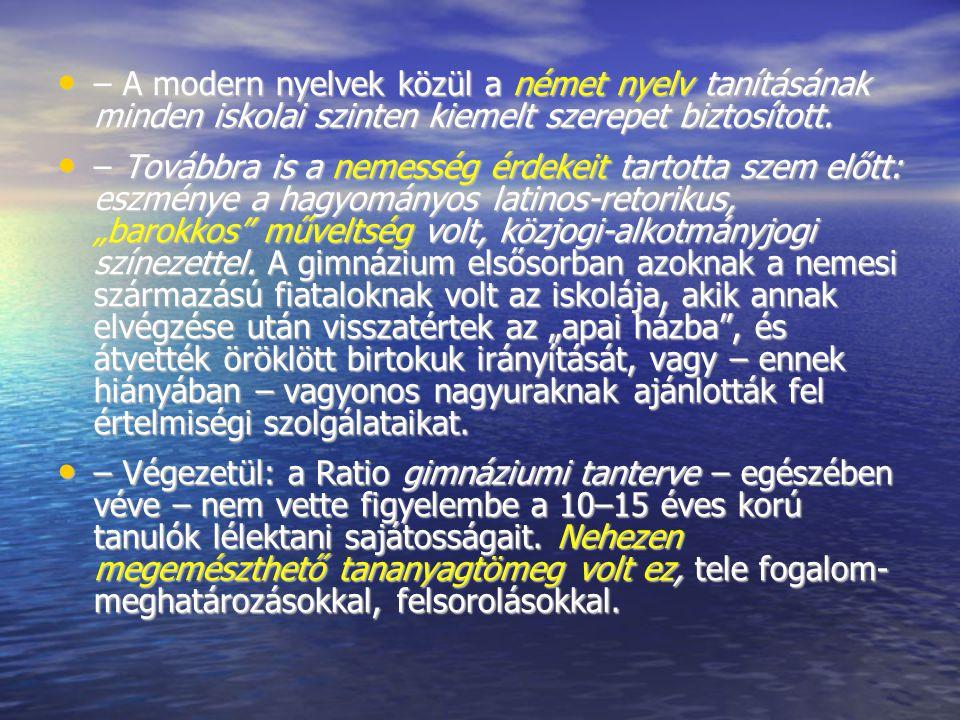 – A modern nyelvek közül a német nyelv tanításának minden iskolai szinten kiemelt szerepet biztosított.