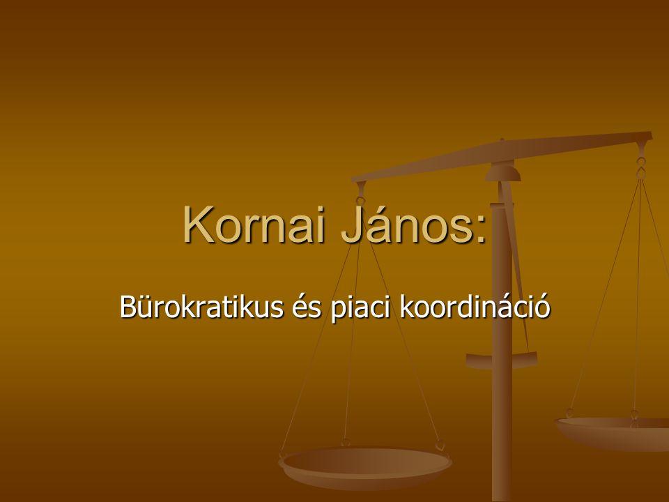 Kornai János: Bürokratikus és piaci koordináció