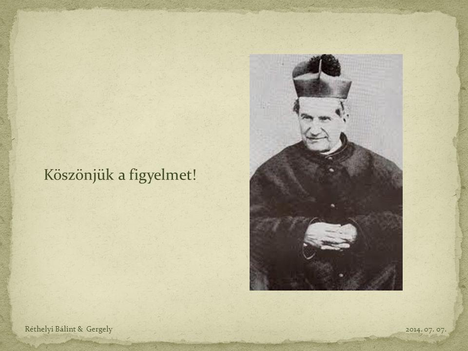 Köszönjük a figyelmet! Réthelyi Bálint & Gergely2014. 07. 07.