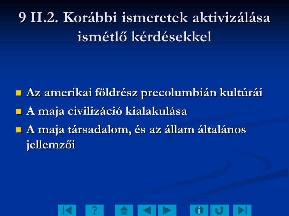 10 II.3.Új ismeretek feldolgozása Részletes tananyag 1.