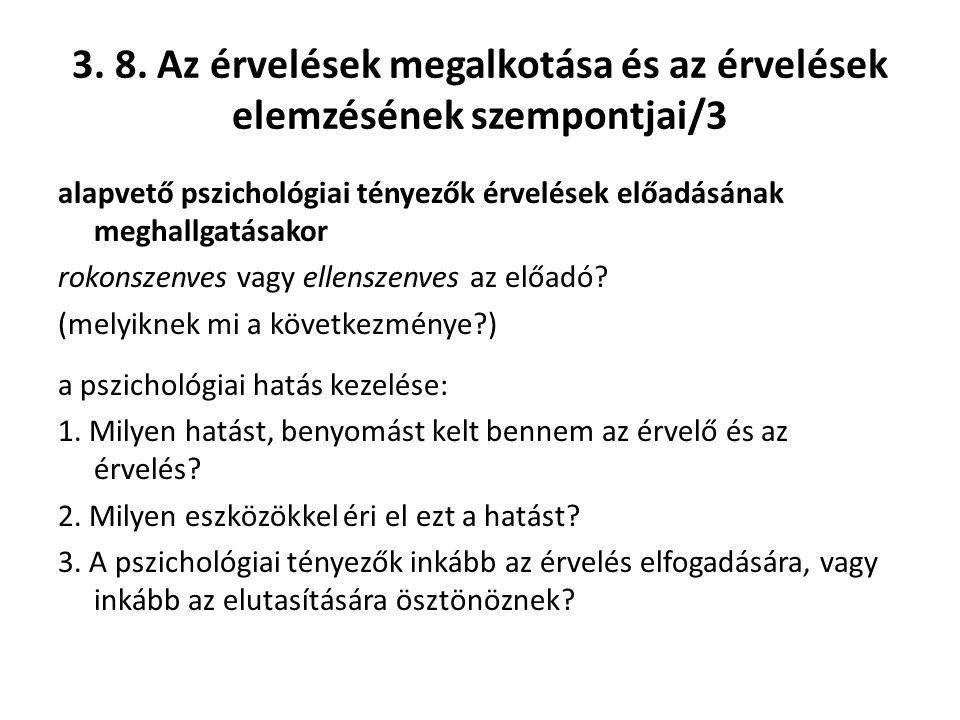 3. 8. Az érvelések megalkotása és az érvelések elemzésének szempontjai/3 alapvető pszichológiai tényezők érvelések előadásának meghallgatásakor rokons