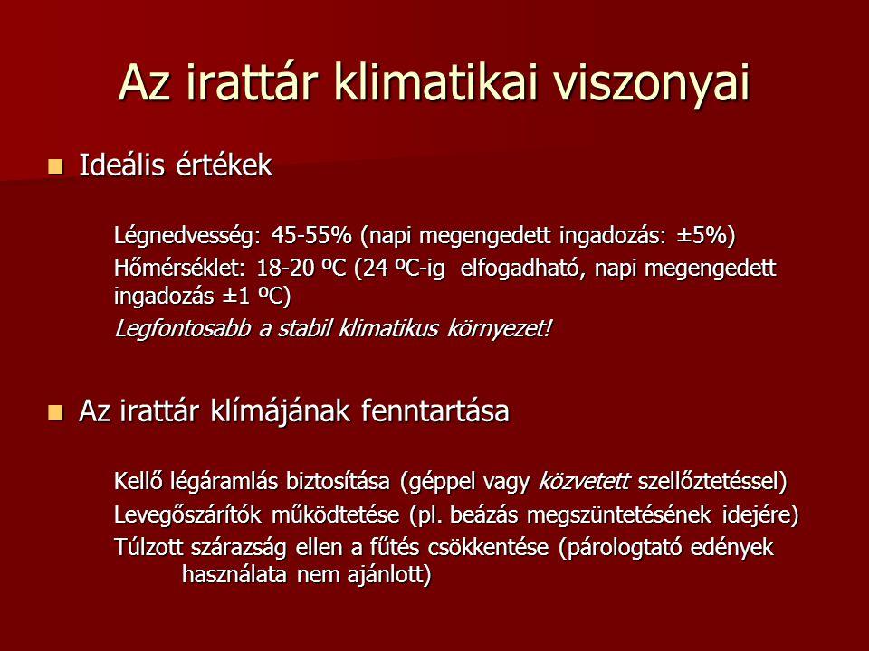 Az irattár klimatikai viszonyai Ideális értékek Ideális értékek Légnedvesség: 45-55% (napi megengedett ingadozás: ±5%) Hőmérséklet: 18-20 ºC (24 ºC-ig