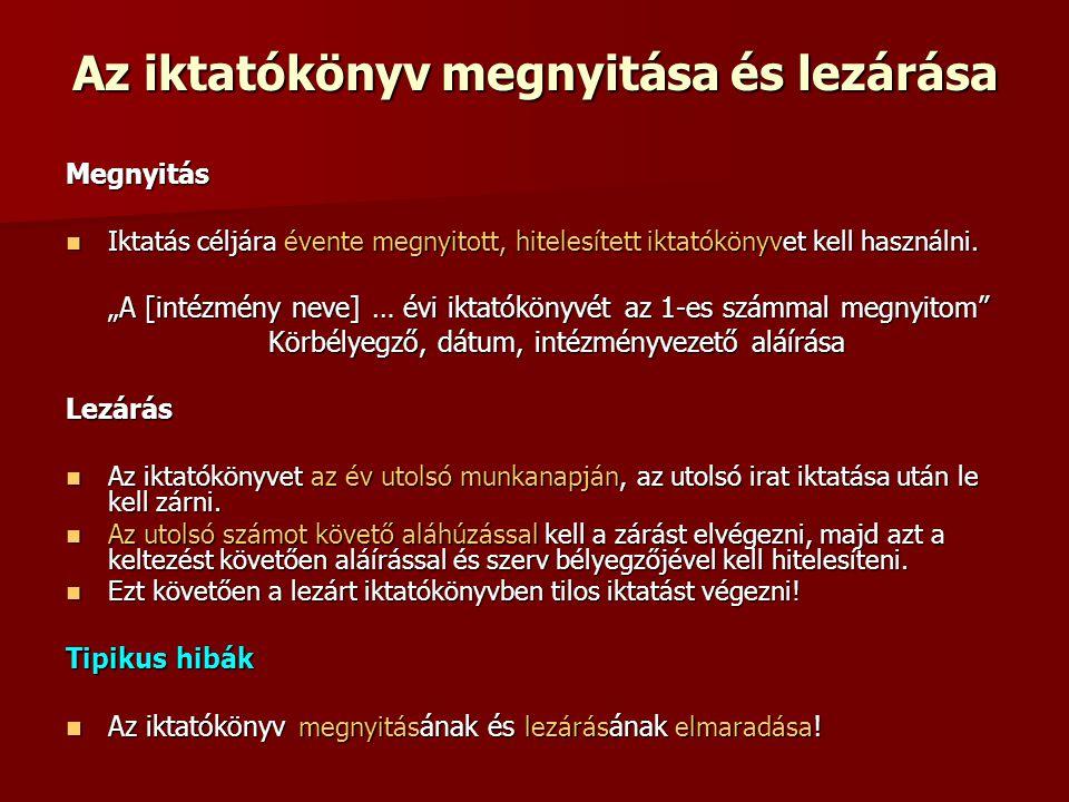 Irattárazás II.Jogalap: 335/2005. (XII.