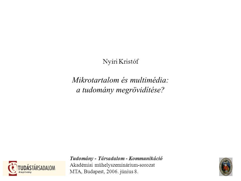 Nyíri Kristóf Mikrotartalom és multimédia: a tudomány megrövidítése.