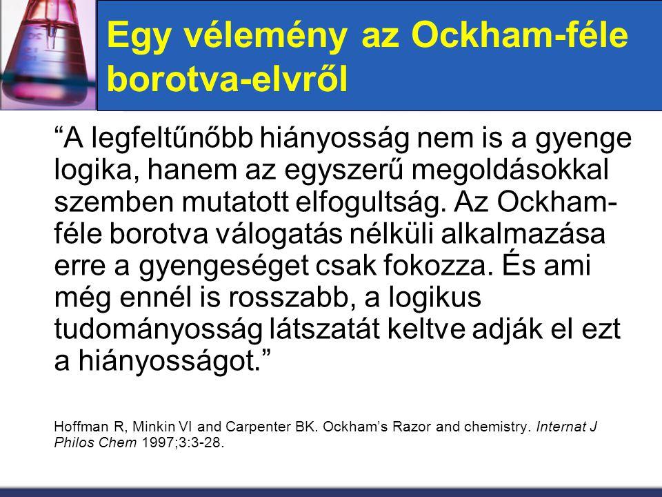 """Egy vélemény az Ockham-féle borotva-elvről """"A legfeltűnőbb hiányosság nem is a gyenge logika, hanem az egyszerű megoldásokkal szemben mutatott elfogul"""