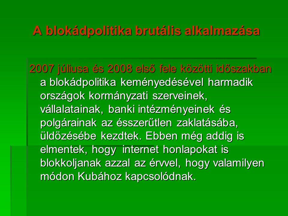 A blokádpolitika brutális alkalmazása 2007 júliusa és 2008 első fele közötti időszakban a blokádpolitika keményedésével harmadik országok kormányzati