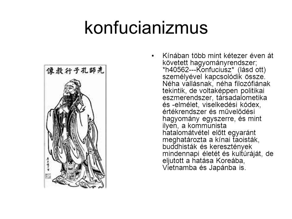 konfucianizmus Kínában több mint kétezer éven át követett hagyományrendszer; *h40562---Konfuciusz* (lásd ott) személyével kapcsolódik össze. Néha vall