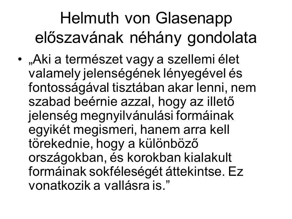 """Helmuth von Glasenapp előszavának néhány gondolata """"Aki a természet vagy a szellemi élet valamely jelenségének lényegével és fontosságával tisztában a"""