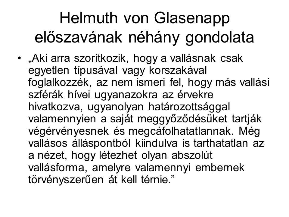 """Helmuth von Glasenapp előszavának néhány gondolata """"Aki arra szorítkozik, hogy a vallásnak csak egyetlen típusával vagy korszakával foglalkozzék, az n"""