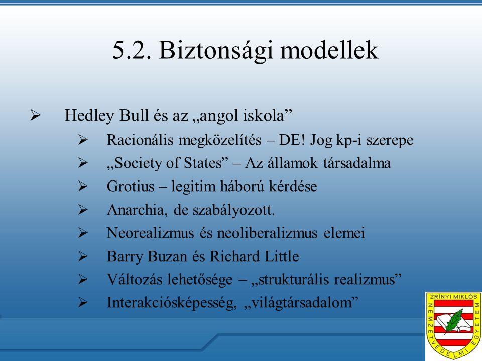 """5.2. Biztonsági modellek  Hedley Bull és az """"angol iskola  Racionális megközelítés – DE."""