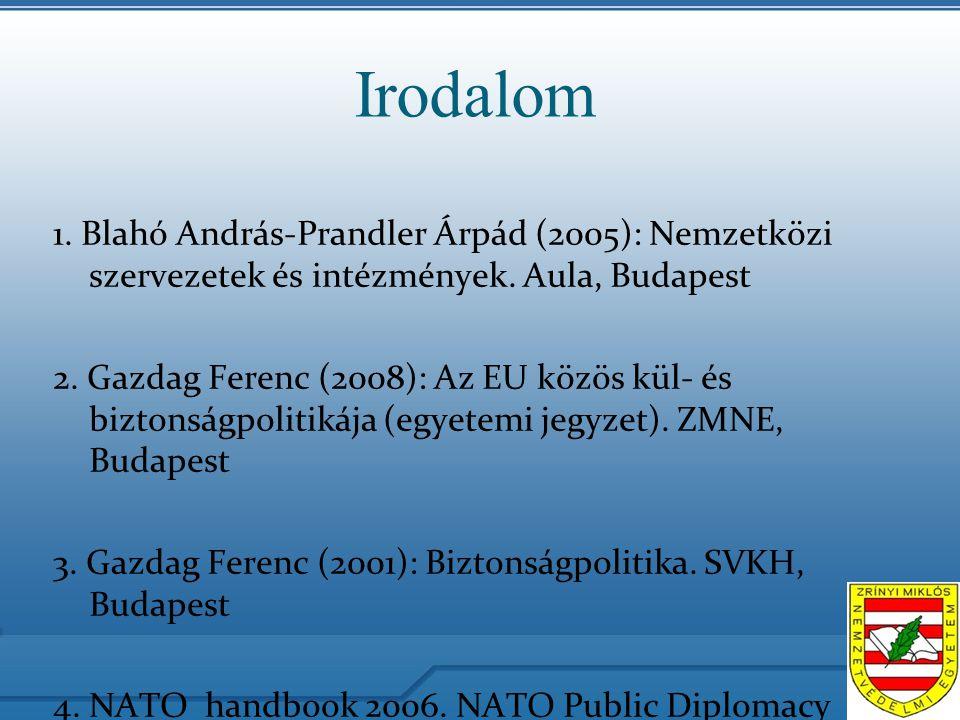 Irodalom 1. Blahó András-Prandler Árpád (2005): Nemzetközi szervezetek és intézmények.