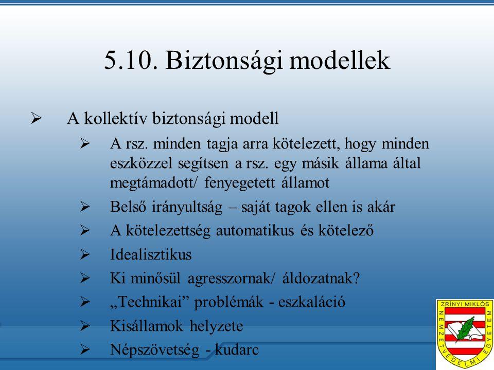 5.10. Biztonsági modellek  A kollektív biztonsági modell  A rsz.