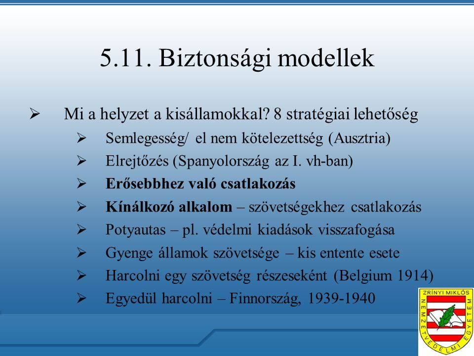 5.11. Biztonsági modellek  Mi a helyzet a kisállamokkal.