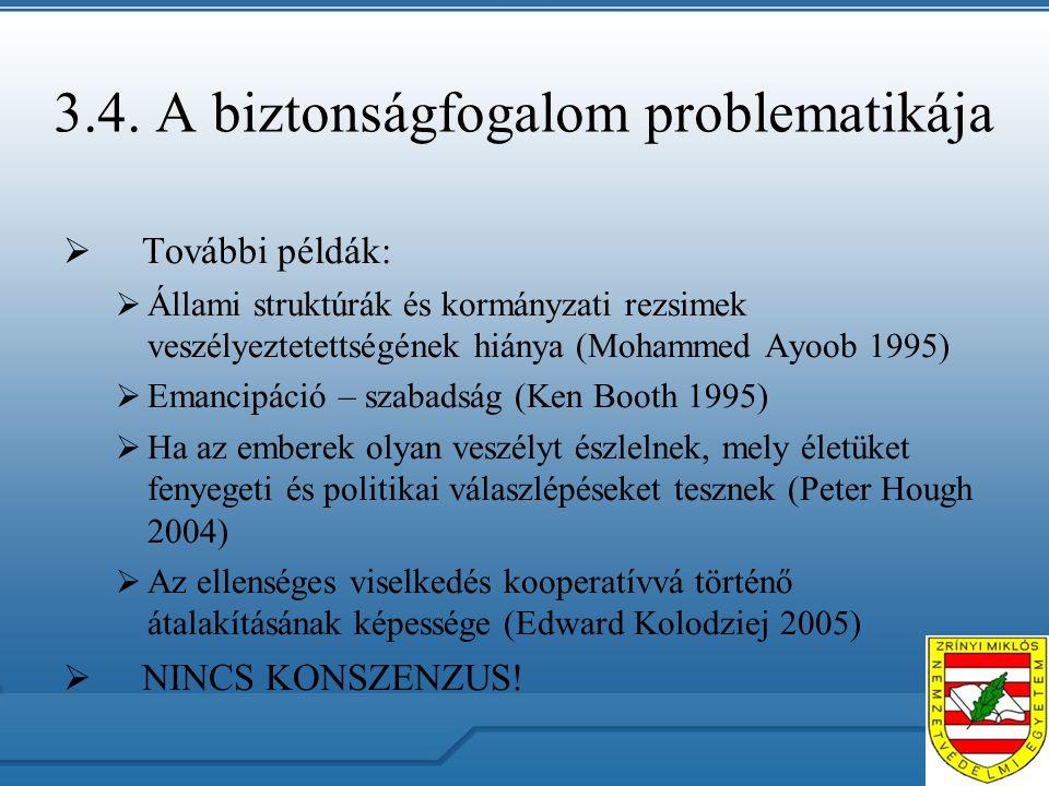 3.5.A biztonságfogalom problematikája  Tradicionális (katonai) vs.