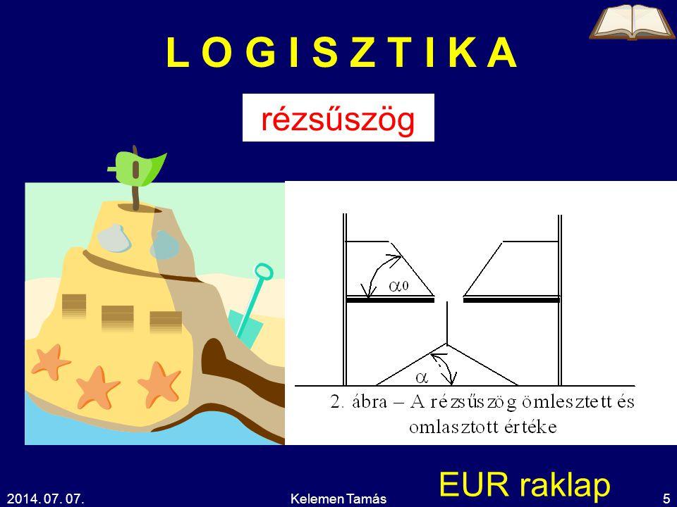 2014. 07. 07.Kelemen Tamás5 L O G I S Z T I K A EUR raklap rézsűszög