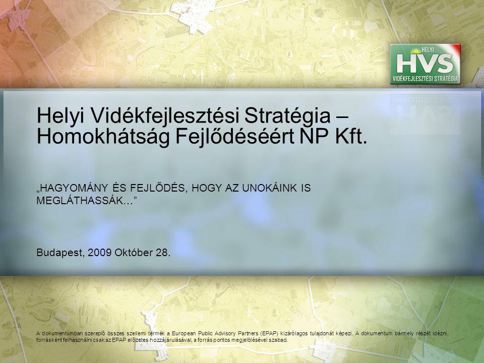 Budapest, 2009 Október 28. Helyi Vidékfejlesztési Stratégia – Homokhátság Fejlődéséért NP Kft.