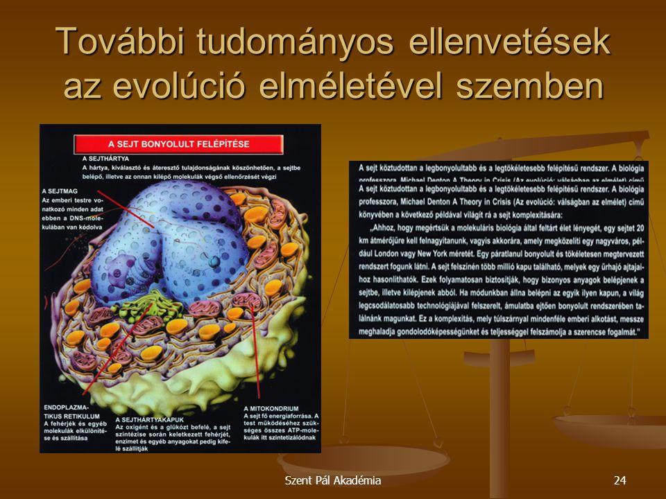 Szent Pál Akadémia24 További tudományos ellenvetések az evolúció elméletével szemben