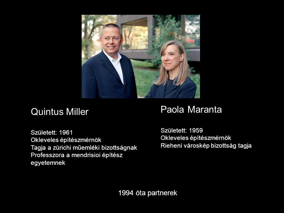 Quintus Miller Született: 1961 Okleveles építészmérnök Tagja a zürichi műemléki bizottságnak Professzora a mendrisioi építész egyetemnek Paola Maranta Született: 1959 Okleveles építészmérnök Rieheni városkép bizottság tagja 1994 óta partnerek