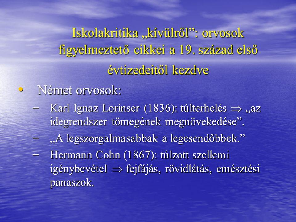 """Iskolakritika """"kívülről"""": orvosok figyelmeztető cikkei a 19. század első évtizedeitől kezdve Német orvosok: Német orvosok: – Karl Ignaz Lorinser (1836"""