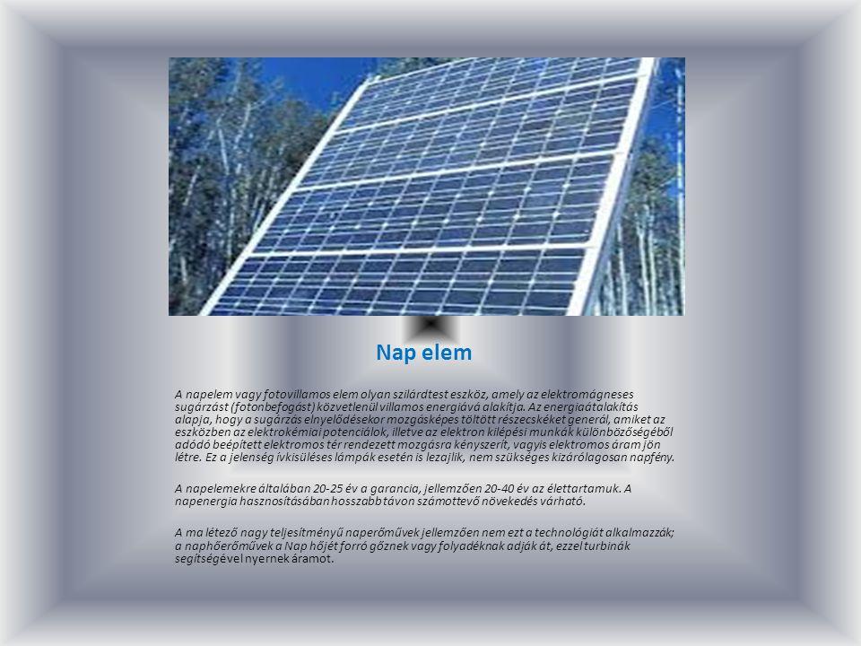 Nap elem A napelem vagy fotovillamos elem olyan szilárdtest eszköz, amely az elektromágneses sugárzást (fotonbefogást) közvetlenül villamos energiává