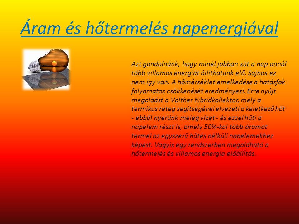 Áram és hőtermelés napenergiával Azt gondolnánk, hogy minél jobban süt a nap annál több villamos energiát állíthatunk elő. Sajnos ez nem így van. A hő
