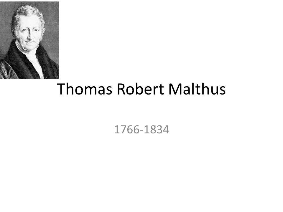 Thomas Robert Malthus 1766-1834