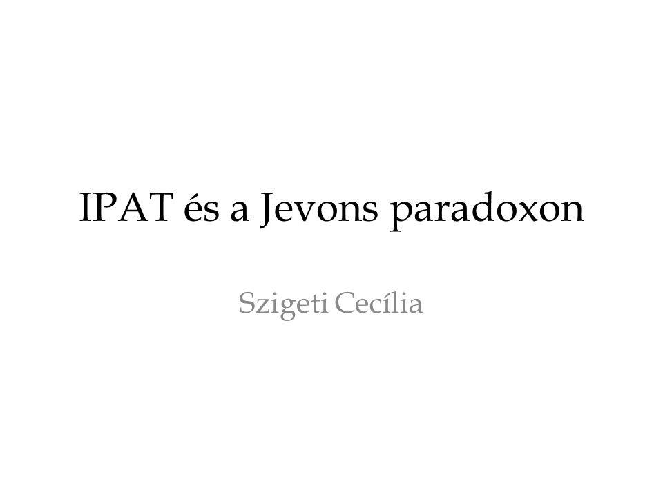 IPAT és a Jevons paradoxon Szigeti Cecília