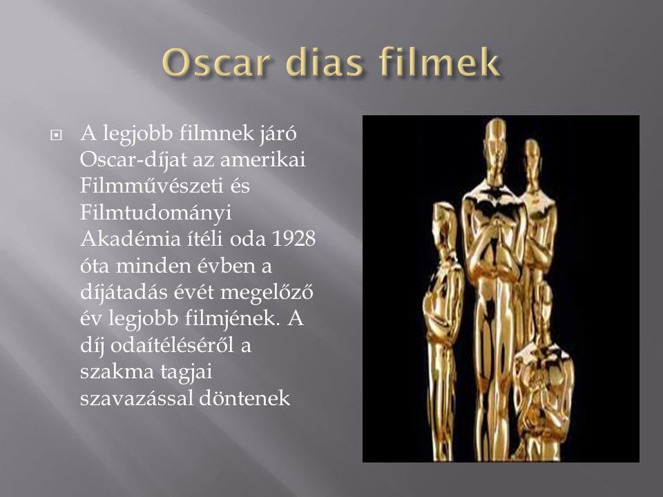  A legjobb filmnek járó Oscar-díjat az amerikai Filmművészeti és Filmtudományi Akadémia ítéli oda 1928 óta minden évben a díjátadás évét megelőző év