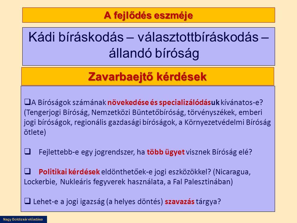 Nagy Boldizsár előadása A joghatóságot elfogadó magyar nyilatkozat és korlátai 56/1992.