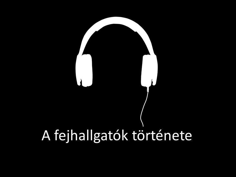 A fejhallgatók története