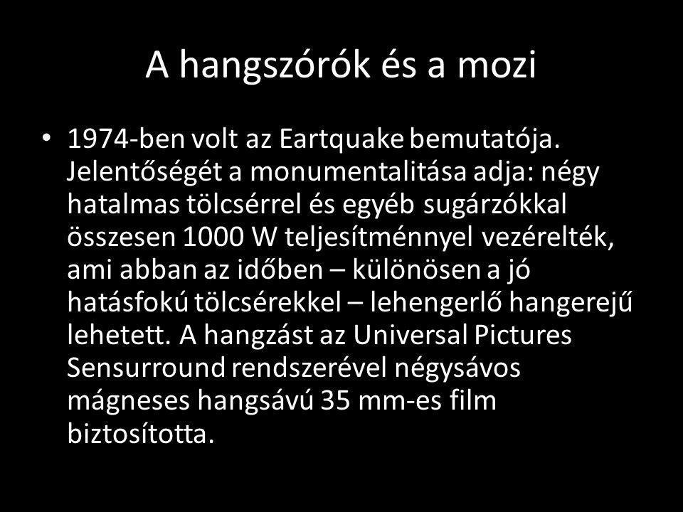A hangszórók és a mozi 1974-ben volt az Eartquake bemutatója. Jelentőségét a monumentalitása adja: négy hatalmas tölcsérrel és egyéb sugárzókkal össze